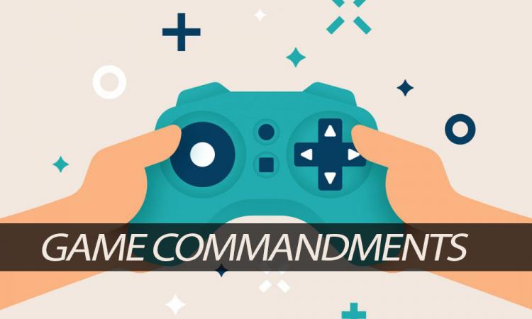 Gaming Commandments